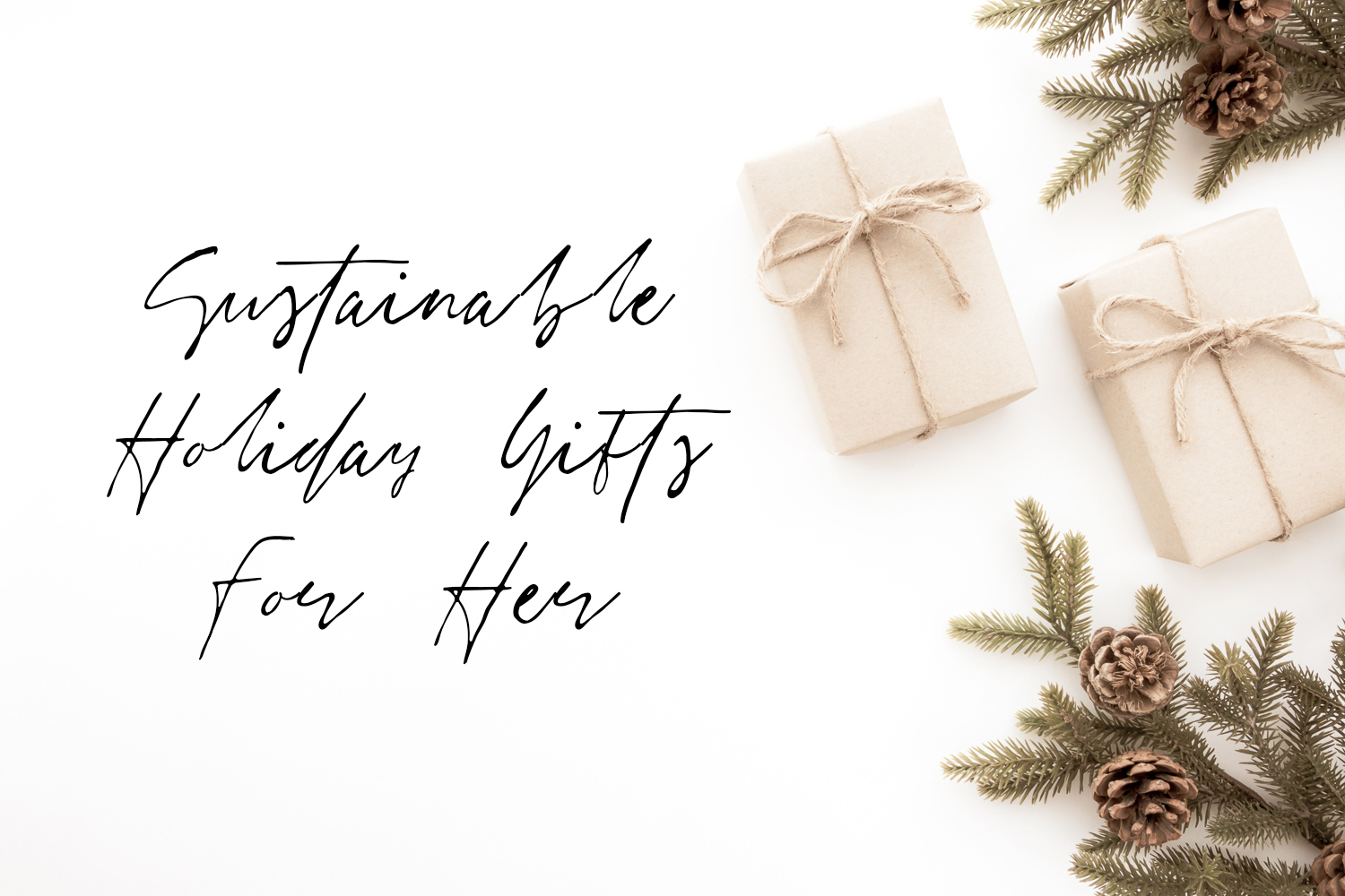 The Sustainable Holiday Gift Guides: Gifts for Her
